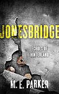 Jonesbridge: Echoes of Hinterland