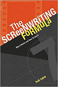 The Screenwriting Formula: Why It Works and How to Use It